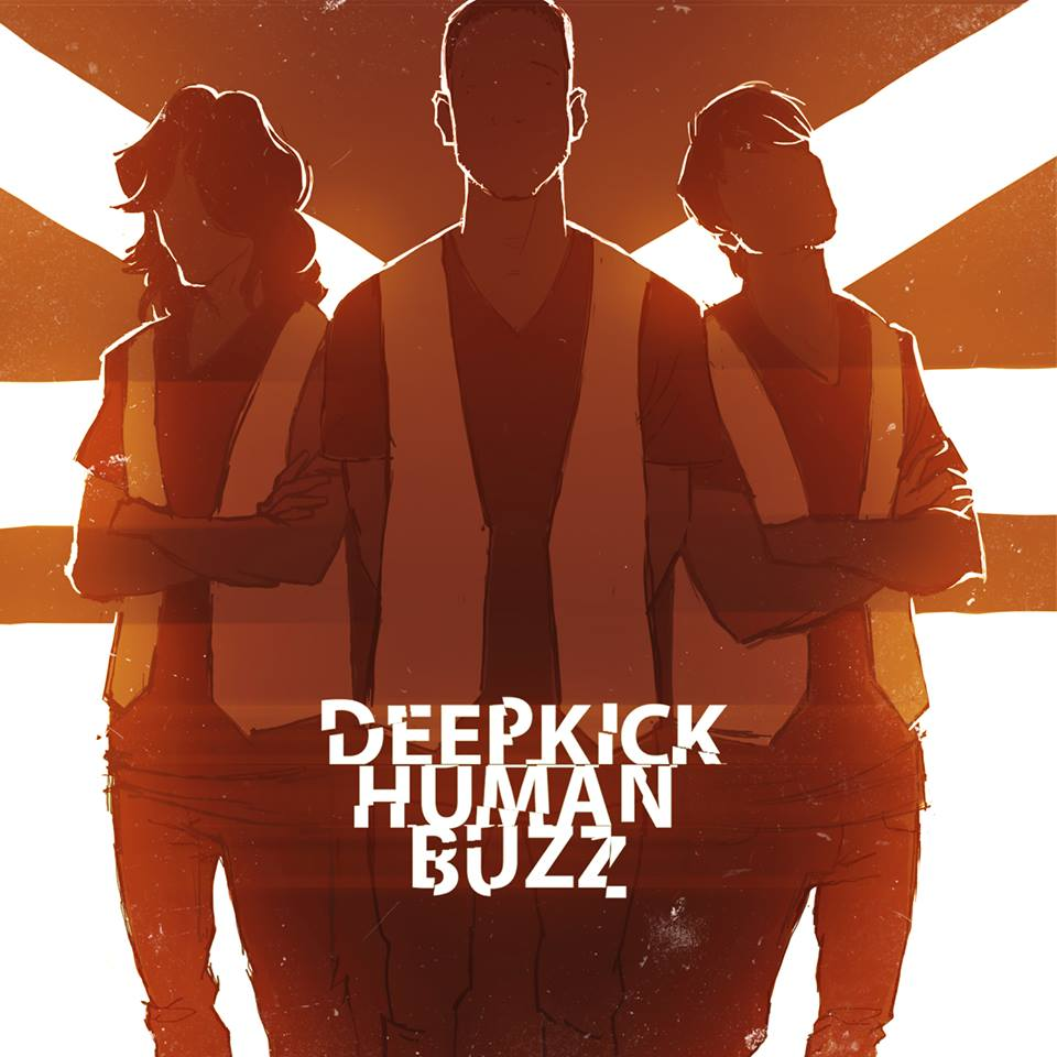 "Deep Kick - ""Human Buzz"""