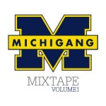 "Michigang - ""Mixtape Vol. 1"""
