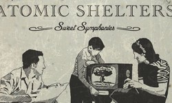 Atomic Shelters – « Sweet Symphonies »