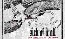 Sick of it All – «The Last Act of Defiance»