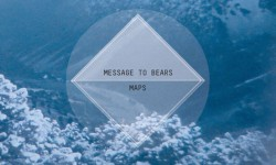 Message To Bears – «Maps»