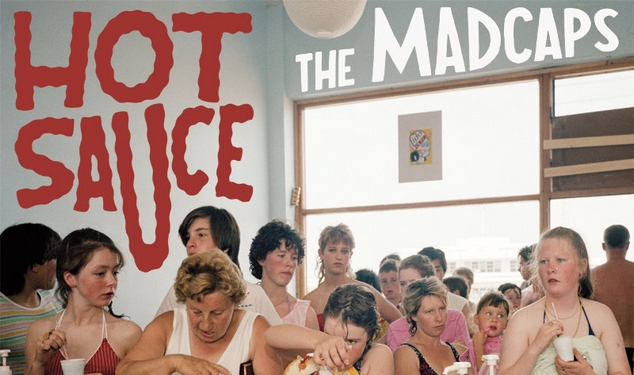 "The Madcaps - ""Hot Sauce"""