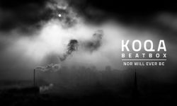 KoQa Beatbox – « Nor Will Ever Be »